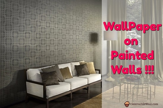 Can I Apply Wall Paper On A Painted Walls Contractorbhai