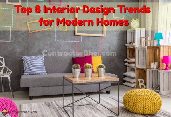 Contractorbhai-Interior-Design-Trends-for-Modern-Homes