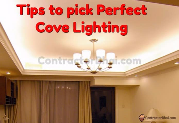 How To Pick Perfect Cove Lighting Contractorbhai