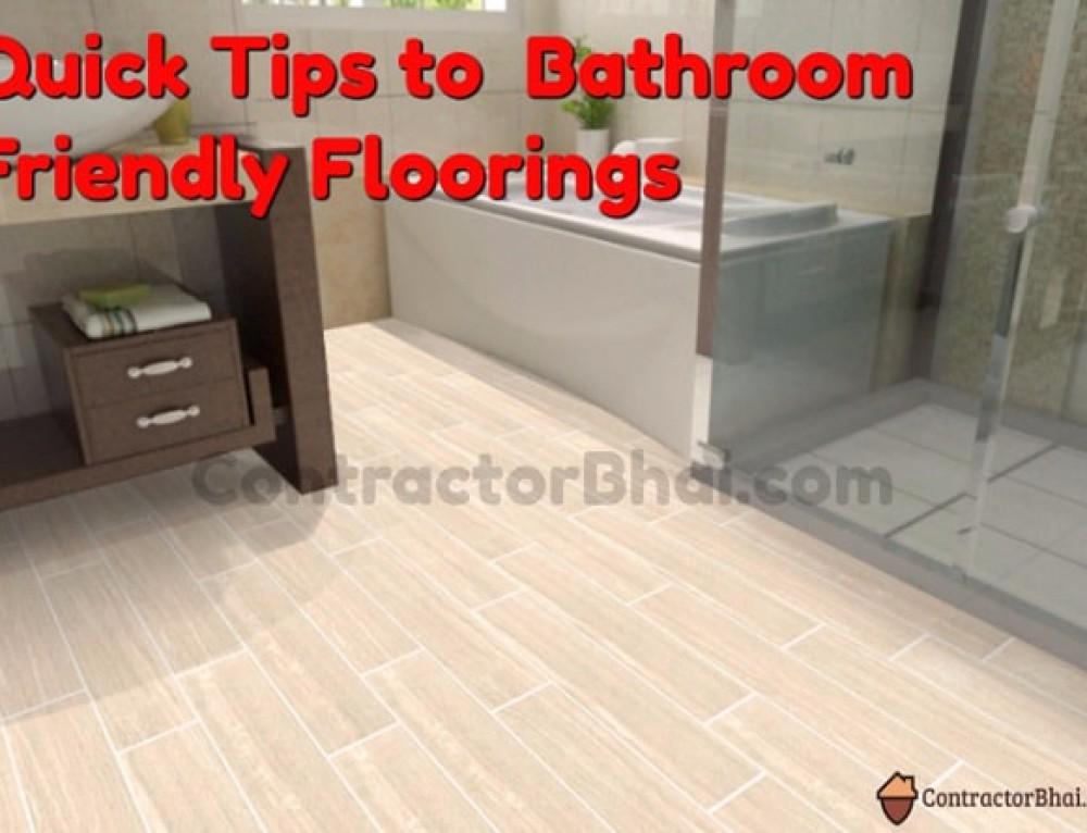 Quick Tips to  Bathroom Friendly Flooring's