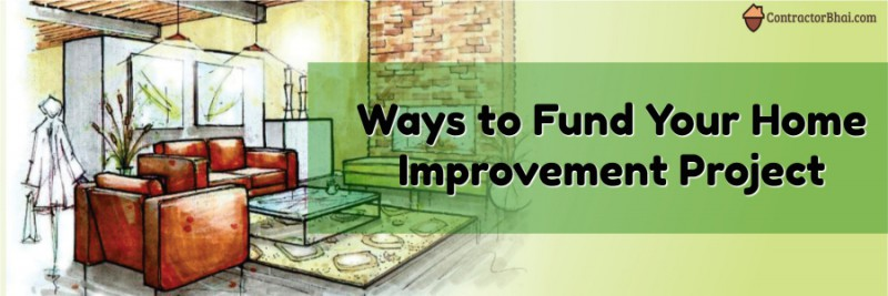 Ways to Fund Home Interior Project Contractorbhai