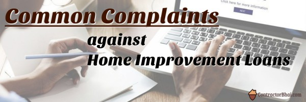 Common Complaints against Home Improvement Loan Contractorbhai