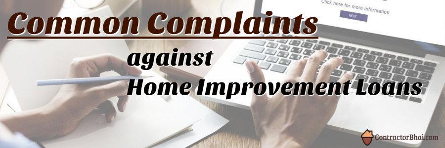 Common Complaints against Home Improvement Loan Contractorbhai
