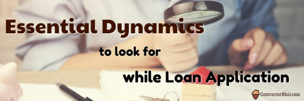 Essential Dynamics to Look for While Loan Application Contractorbhai