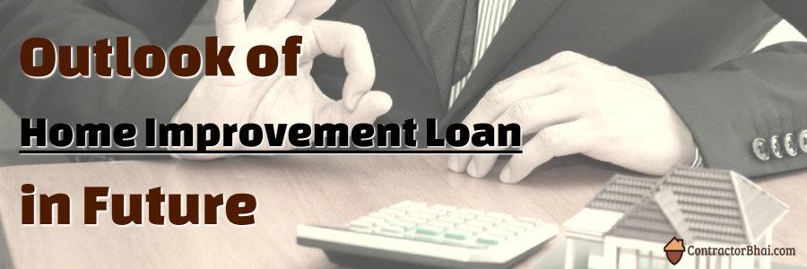 Home Improvement Loan In future